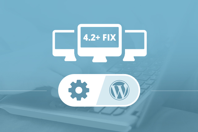 WordPress 4.2+ Compatibility Fix