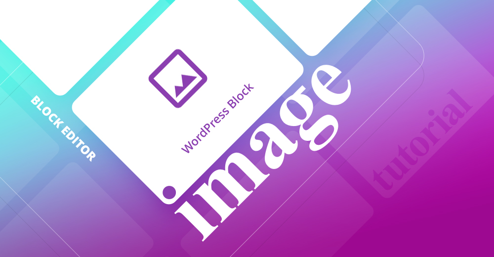 Working with WordPress Image block: How to add images in WordPress [+Secret tip]