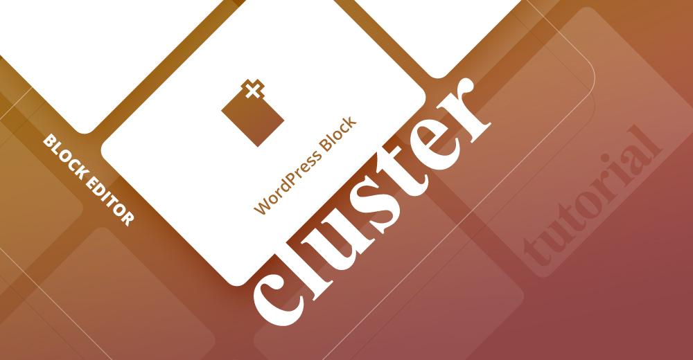Cluster block for WordPress: Add background image under multiple blocks